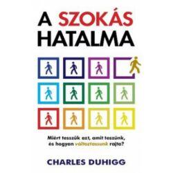 Charles Duhigg: A Szokás Hatalma