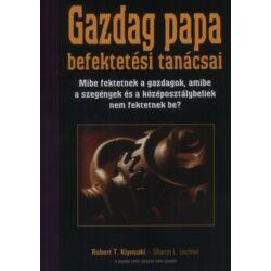 Robert T. Kiyosaki: Gazdag papa befektetési tanácsai