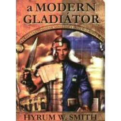 Hyrum W. Smith: A Modern Gladiátor