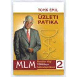 Tonk Emil: Üzleti Patika 2. - Hasznos alap TONKönyv hálózatépítőknek Alapfoktól felsőfokig