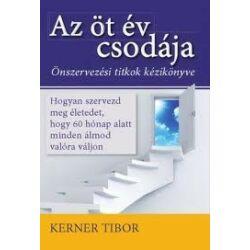 Kerner Tibor: Az öt év csodája