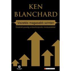 Ken Blanchard: Vezetés magasabb szinten