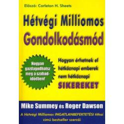 Mike Summey & Roger Dawson: Hétvégi Milliomos Gondolkodásmód