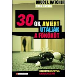 Bruce L. Katcher, Adam Snyder: 30 ok, amiért utálják a főnököt - Elégedett beosztottak - sikeres vezetők