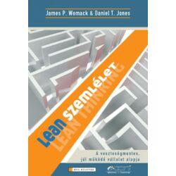 James P. Womack, Daniel T. Jones: LEAN szemlélet: Lean Thinking - A veszteségmentes jól működő vállalat alapja