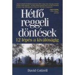David Cottrell: Hétfő reggeli döntések - 12 lépés a kíválóságig