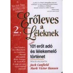 Jack Canfield, Mark Victor Hansen: Erőleves a léleknek 2. - újabb 101 erőt adó és lélekemelő történet