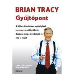Brian Tracy: Gyújtópont