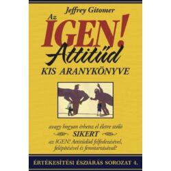 Jeffrey Gitomer: Az IGEN! Attitűd kis aranykönyve