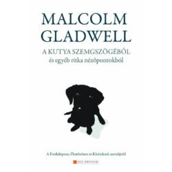 Malcolm Gladwell: A kutya szemszögéből