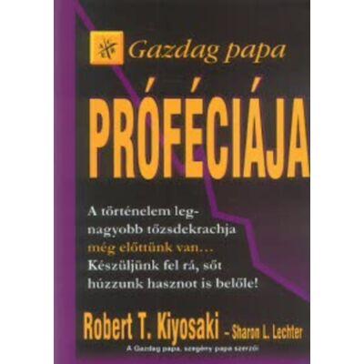 Robert T. Kiyosaki: Gazdag papa próféciája