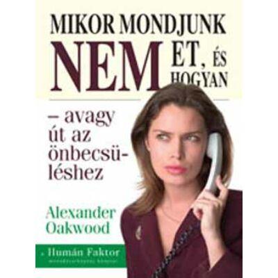 Alexander Oakwood: Mikor mondjunk NEM-et, és hogyan - avagy út az önbecsüléshez