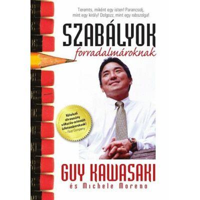 Guy Kawasaki: Szabályok forradalmároknak