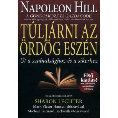 Napoleon Hill: Túljárni az ördög eszén - Út a szabadsághoz és a sikerhez