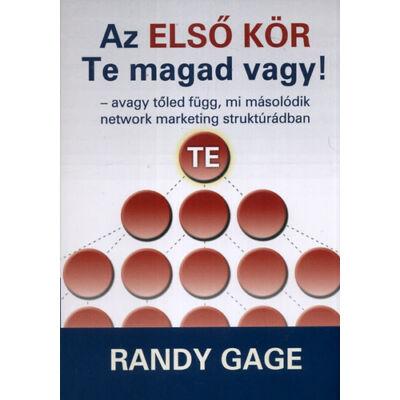 Randy Gage: Az ELSŐ KÖR Te magad vagy!