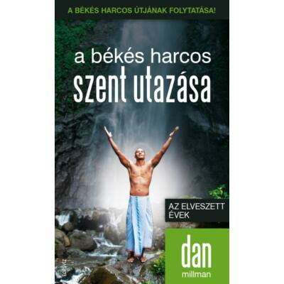 Dan Millman: A Békés Harcos Szent Utazása