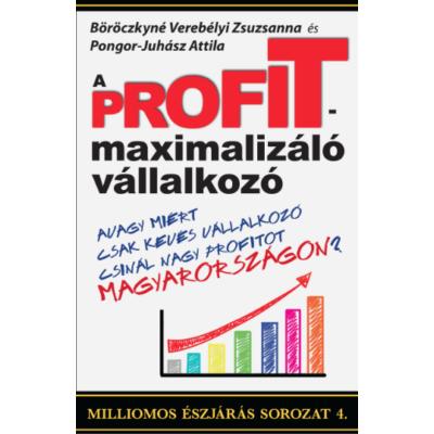 Böröczkyné Verebélyi Zsuzsanna és Pongor-Juhász Attila: A profitmaximalizáló vállalkozó