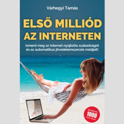 Várhegyi Tamás: Első milliód az Interneten