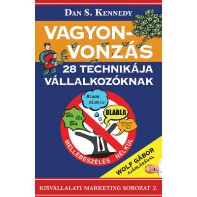 Dan S. Kennedy: A Vagyonvonzás 28 technikája vállalkozóknak