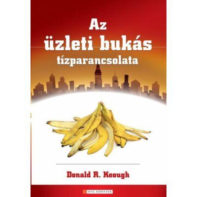 Donald R. Keough: Az üzleti bukás tízparancsolata