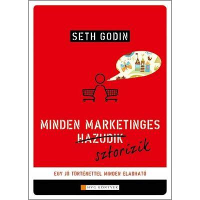 Seth Godin: Minden marketinges sztorizik