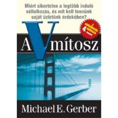 Michael E.Gerber: A vállakozás mítosza