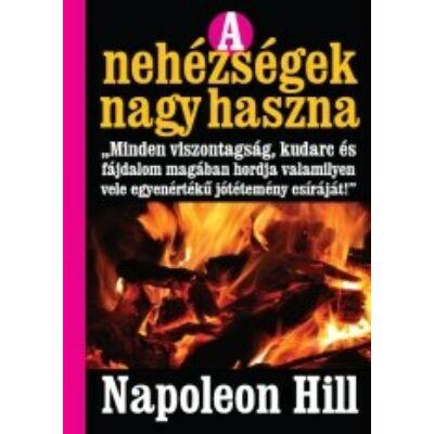 Napoleon Hill: A Nehézségek Nagy Haszna