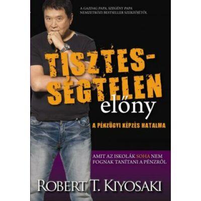 Robert T. Kiyosaki: Tisztességtelen előny