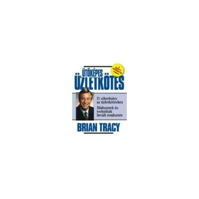 Brian Tracy: Ütőképes üzletkötés