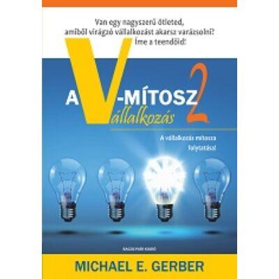 Michael E.Gerber: A vállakozás mítosza 2