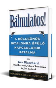 Ken Blanchard, Thad Lacinak, Chuck Tompkins & Jim Ballard: Bálnulatos! - A kölcsönös bizalomra épülő kapcsolatok hatalma