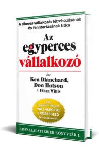 Ken Blanchard, Don Hutson és Ethan Willis: Az egyperces vállalkozó