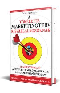 Dan S. Kennedy: A tökéletes marketingterv kisvállalkozóknak