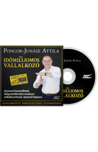 Pongor-Juhász Attila: Az időmilliomos vállalkozó hangoskönyv