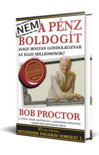 Bob Proctor: Nem a pénz boldogít