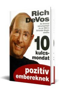 Rich DeVos: 10 kulcsmondat pozitív embereknek
