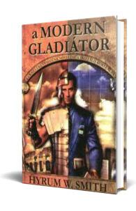 Hyrum W. Smith: A Modern Gladiátor