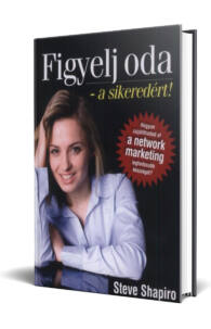 Steve Shapiro: Figyelj Oda - a sikereidért!