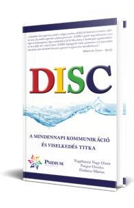 Nagybányai Nagy O., Pongor O., Hadarics M.: DISC - A mindennapi kommunikáció és viselkedés titka