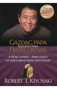 Robert T. Kiyosaki: Gazdag papa, szegény papa fiataloknak