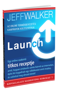 Jeff Walker: Launch - Az online termékbevezetési kampányok kulisszatitkai
