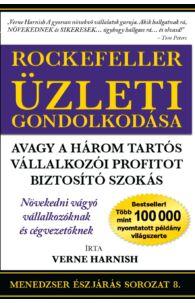 Verne Harnish: Rockefeller Üzleti Gondolkodása - avagy a három tartós vállalkozói profitot biztosító szokás