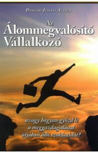 Pongor-Juhász Attila: Az álommegvalósító vállalkozó