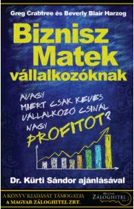 Greg Crabtree és Beverly Blair Harzog: Biznisz Matek vállalkozóknak - avagy Miért csak kevés vállalkozó csinál profitot?
