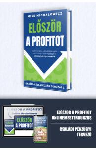 Mike Michalowicz: Először a profitot + Először a profitot családi pénzügyi tervezés + Először a profitot Online Mesterkurzus