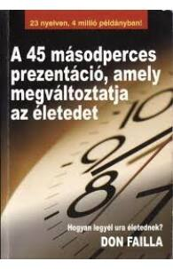 Don Failla: A 45 másodperces prezentáció, amely megváltoztatja az életedet