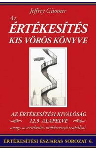 Jeffrey Gitomer: Az Értékesítés Kis Vörös Könyve
