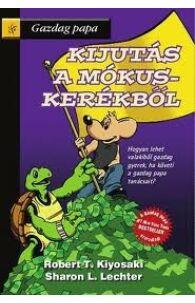 Robert T. Kiyosaki: Gazdag papa - Kijutás a mókuskerékből