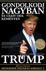Donald J. Trump: Gondolkodj nagyban