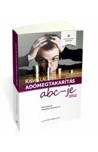 Böröczkyné Verebélyi Zsuzsanna: Kisvállalati adómegtakarítás ABC-je 2012